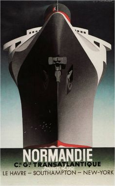 Cassandre's poster for the Normandie transatlantic liner.  (This has to be one of my favourite images of a ship.)