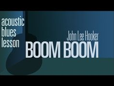 Boom Boom Style John Lee Hooker Blues Guitar Lesson - YouTube