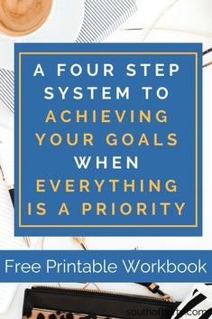 Oct 2018 - A Four Step System To Achieve Your Goals When Everything Is A Priority – South of Thirty Self Development, Personal Development, Goal Planning, Business Planning, Business Advice, Achieve Your Goals, Achieving Goals, Setting Goals, Goal Settings