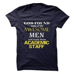 Awesome Academic Staff Men - printed t shirts #cheap t shirts #college hoodies