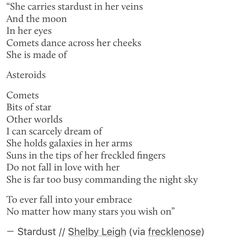She carries stardust in her veins and holds galaxies in her arms.