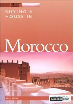 Buying a House in Morocco von Abby Aron, http://www.amazon.de/dp/1854583492/ref=cm_sw_r_pi_dp_BCiZqb1GG1AMP