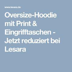 Oversize-Hoodie mit Print & Eingrifftaschen - Jetzt reduziert bei Lesara