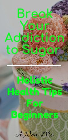 Sugar Addiction, Beginner's Guide, Holistic Health Tips for Beginners Sugar Addiction, Beginner's Guide, Holistic Health Tips for Beginners Health And Wellness, Health Tips, Holistic Wellness, Health Recipes, Health Articles, Wound Healing, Healing Herbs, Reading Food Labels, Processed Sugar