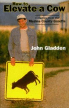 How to Elevate A Cow by John Gladden