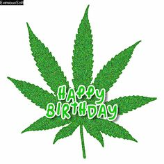 animated gif happy birthday pot leaf | 420. marijuana. glitter. green. smoke. spliff. reffer. bud. #birthday