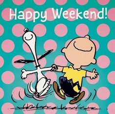 Happy weekend Charlie Brown and Snoopy - Happy Weekend Quotes, Its Friday Quotes, Happy Quotes, Happy Friday, Funny Quotes, Snoopy Friday, Saturday Quotes, Funny Humor, Friday Fun