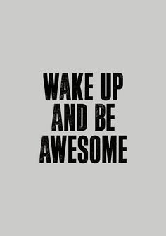 Our morning motto.