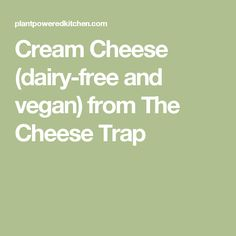 Cream Cheese (dairy-free and vegan) from The Cheese Trap