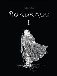 Mordraud, Book One by Fabio Scalini https://www.amazon.com/dp/B00LP22QG8/ref=cm_sw_r_pi_dp_255oxbA156VCJ