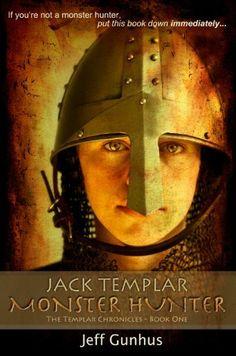 Jack Templar Monster Hunter: The Templar Chronicles: Book One by Jeff Gunhus, http://www.amazon.com/gp/product/B009SRYACA/ref=cm_sw_r_pi_alp_Rhq3qb063K4KE