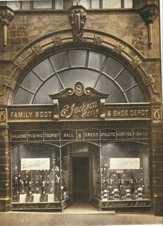 Jacksons Boot and Shoe Department, Purchased in 1877 as Edward Jackson's family home. It was rebuilt in 1902 as the Jacksons shoe department. Retail Facade, Shoe Department, Jackson Family, The Jacksons, My Fair Lady, Shop Till You Drop, Shop Fronts, Old London, British History