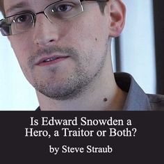 Is Snowden a Hero, a Traitor or Both?