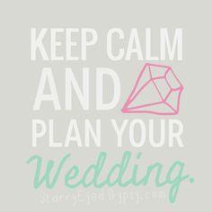 Keep Calm & Plan Your Wedding