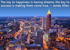 The key to happiness is having dreams; the key to success is making them come true. ~ James Allen   #printing #Atlanta