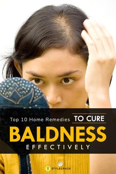 Balding Remedies Top 10 Home Remedies To Cure Baldness Effectively - Bad lifestyle choices, including lack of proper nutrition Home Remedies For Baldness, Top 10 Home Remedies, Hair Remedies For Growth, Home Remedies For Hair, Hair Loss Remedies, Natural Remedies, Natural Treatments, Healthy Hair Remedies, Hair