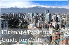 Ultimate Female Travel Packing List for Chile
