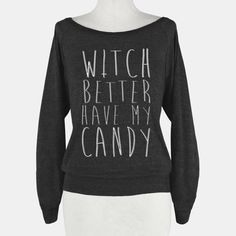 Witch Better Have My Candy | T-Shirts, Tank Tops, Sweatshirts and Hoodies | HUMAN