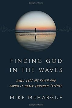 Finding God in the Waves: How I Lost My Faith and Found I...