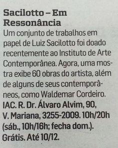 """A exposição """"Sacilotto - em ressonância"""" TERMINA EM 4 DIAS!  Venha vistá-la aqui no Centro Universitário Belas Artes de São Paulo, no 1º andar! Novamente o caderno Divirta-se Estadão dessa semana (02/12 a 08/12) indicou a exposição de Luiz Sacilotto!  **ERRATA: nosso horário de funcionamento durante a semana é das 10h às 18h!*"""