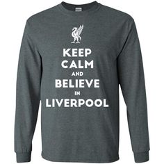 Keep Calm and Believe in The Reds G240 Gildan LS Ultra Cotton T-Shirt