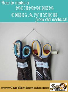 Make a Scissors Organizer from old neckties. Functional and thrifty!