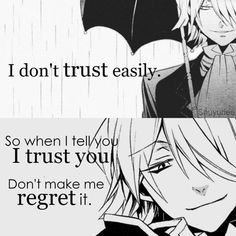 Don't make me regret trusting you...because you can't get the trust back
