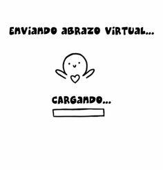 Abrazo virtual!