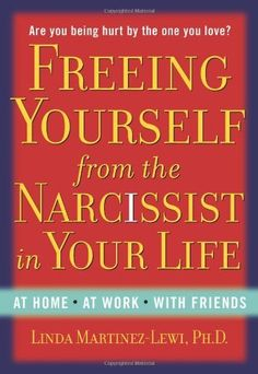 Freeing Yourself from the Narcissist in Your Life by Linda Martinez-Lewi, http://www.amazon.com/dp/1585426245/ref=cm_sw_r_pi_dp_qCMaqb01R21CY