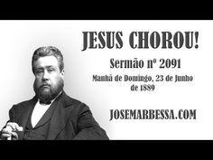 Jesus Chorou! | Sermão Nº 2091 | C. H. Spurgeon - YouTube