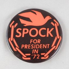 Spock for President in '72 button