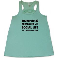 Running Destroyed My Social Life JK I Never Had One