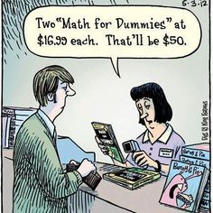 "Two ""Math for Dummies"" at $16.99 each. That'll be $50."