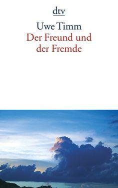 Der Freund und der Fremde - Uwe Timm