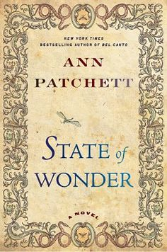 """Ann Patchett's """"State of Wonder"""" passes the Bechdel test with flying colors. (At least two named female characters, who talk to each other about something other than a man).    Dr. Marina Singh travels to the Amazon to find a male colleague who disappeared during a research trip.  There she meets Dr. Annick Swenson, the scientist leading the research project in question.  Drs. Swenson and Singh, both women, make for an imperfect villain-and-hero adversarial pair.  A feminist win. Thanks…"""