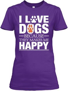. I L Ve Gs D O Because They Makes Me Happy  Purple T-Shirt Front