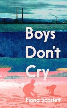 Boys Don't Cry - Fiona Scarlett - 9780571365203 Boys Don't Cry, Dont Cry, What The World, Fiction Books, You Are The Father, Prison, Crying, Ebooks, This Book