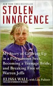 Stolen Innocence- a young girl's life in a strict religious cult in Utah and how she eventually broke free and found happiness.