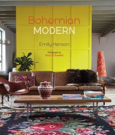 Booktopia Has Bohemian Modern Imaginative And Affordable Ideas For A Creative Beautiful Home By Emily Henson Ed Hardcover Of