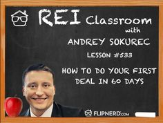 Andrey Sokurec explains 4 steps to take in order to get your first deal in 60 days. From mindset to taking action, Andrey explains how to start with the goal in mind and work your way to taking action.