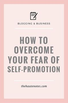 How to overcome your fear of self-promotion. This is so helpful, and important…