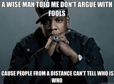 Yes, I'm pinning a Jay-Z quote... but the man is right, need to start remembering to keep my mouth shut.