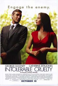 Intolerable Cruelty [PG-13](2003)    The Oscar-winning Coen brothers direct Oscar winner Catherine Zeta-Jones and George Clooney in this romantic comedy about men, women and everything that can go wrong between them.  Stars: George Clooney (Actor), Catherine Zeta-Jones (Actor), Joel Coen (Director)     Runtime: 1 hour 40 minutes