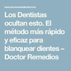 Los Dentistas ocultan esto. El método más rápido y eficaz para blanquear dientes – Doctor Remedios