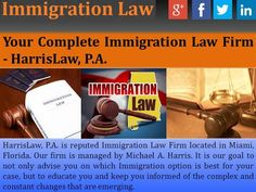 HarrisLaw, P.A. is reputed Immigration Law Firm located in Miami, Florida. Our firm is managed by Michael A. Harris. It is our goal to not only advise you on which Immigration option is best for your case, but to educate you and keep you informed of the complex and constant changes that are emerging.