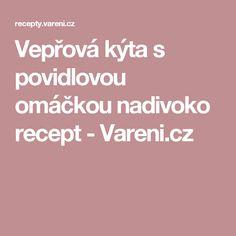 Vepřová kýta s povidlovou omáčkou nadivoko recept - Vareni.cz