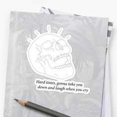 "Skull Lineart ft. ""Hard Times"" lyrics by Paramore • Also buy this artwork on stickers, apparel, phone cases, and more."