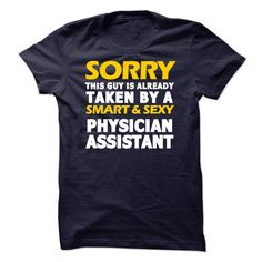 Taken By A Physician Assistant T-Shirt