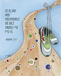 """Hebrews 12:1 """"Let us run with perseverance the race marked out for us.""""   #scripture"""