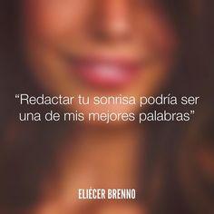 Redactar tu sonrisa podría ser una de mis mejores palabras Eliécer Brenno  #sonrisa #palabras #quotes #writers #escritores #EliecerBrenno #reading #textos #instafrases #instaquotes #panama #poemas #poesias #pensamientos #autores #argentina #frases #frasedeldia #lectura #letrasdeautores #chile #versos #barcelona #madrid #mexico #microcuentos #nochedepoemas #megustaleer #accionpoetica #yoleopty